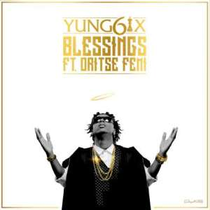Yung6ix-Blessings-ft