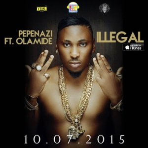 Illegal-by-Pepenazi-ft.-Olamide